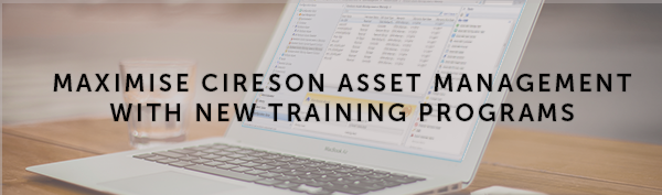 Maximise Cireson Asset Management with New Training Programs